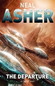 The Departure: The Owner Trilogy 1 ebook by Neal Asher
