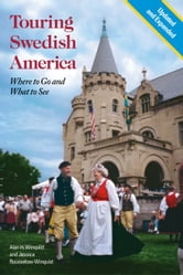 Touring Swedish America, Second Edition: Where To Go And What To See ebook by Alan   Winquist,Jessica  Rousselow-Winquist