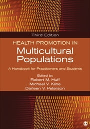 Health Promotion in Multicultural Populations - A Handbook for Practitioners and Students ebook by Dr. Robert M. Huff,Dr. Michael V. Kline,Dr. Darleen V. Peterson
