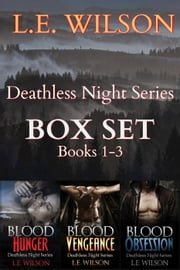 Deathless Night Series Box Set Books 1-3 - Deathless Night Series ebook by L.E. Wilson