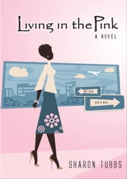 Living in the Pink ebook by Sharon Tubbs
