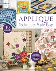 Appliqué Techniques Made Easy ebook by Annies