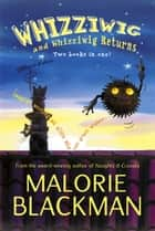 Whizziwig and Whizziwig Returns Omnibus ebook by Malorie Blackman