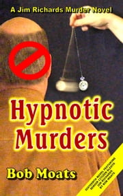 Hypnotic Murders ebook by Bob Moats
