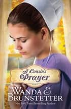 A Cousin's Prayer ebook by Wanda E. Brunstetter