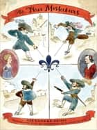 The Three Musketeers - (Penguin Classics Deluxe Edition) ebook by Alexandre Dumas, Richard Pevear, Tom Gauld