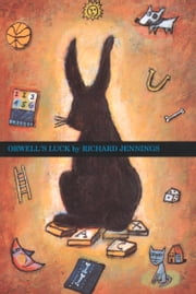 Orwell's Luck ebook by Richard W. Jennings