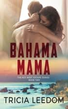 Bahama Mama ebook by Tricia Leedom