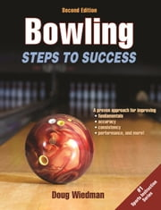 Bowling: Steps to Success, 2E ebook by Doug Wiedman