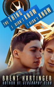 The Thing I Didn't Know I Didn't Know ebook by Brent Hartinger