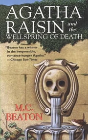 Agatha Raisin and the Wellspring of Death - An Agatha Raisin Mystery ebook by M. C. Beaton