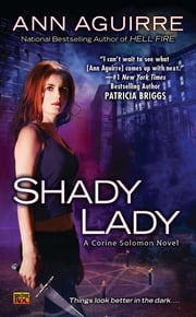 Shady Lady - A Corine Solomon Novel ebook by Ann Aguirre
