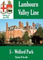 Welford Park: Stations of the Great Western Railway GWR ebook by Charles Darvelle