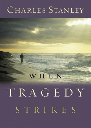 When Tragedy Strikes ebook by Charles Stanley