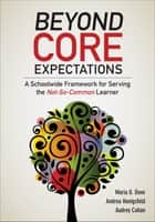 Beyond Core Expectations ebook by Maria G. Dove,Andrea M. Honigsfeld,Audrey F. Cohan