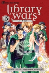 Library Wars: Love & War, Vol. 15 ebook by Kiiro Yumi