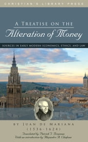 A Treatise on the Alteration of Money ebook by Juan de Mariana