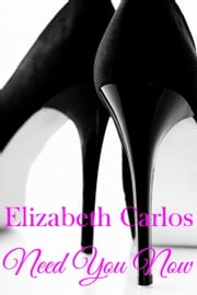 Need You Now ebook by Elizabeth Carlos