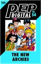 Pep Digital Vol. 054: The New Archies ebook by Archie Superstars