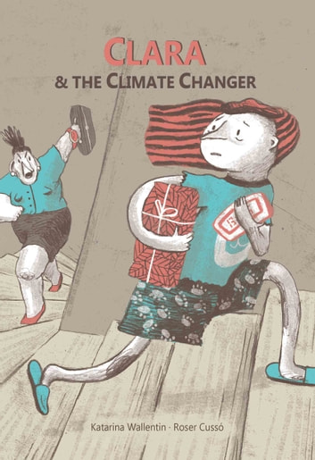 Clara & The Climate Changer ebook by Katarina Wallentin