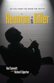 Reunion With a Killer ebook by Rod Summitt,Richard Edgerton