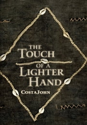 THE TOUCH OF A LIGHTER HAND ebook by Costa John