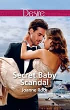 Secret Baby Scandal ebook by Joanne Rock