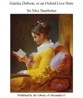 Zuleika Dobson, or an Oxford Love Story ebook by Sir Max Beerbohm