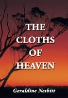 The Cloths of Heaven ebook by Geraldine Nesbitt