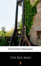 The Red Mass ebook by Valentine Williams