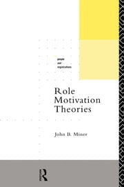 Role Motivation Theories ebook by John B. Miner