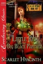 Little Red and the Big Black Panther ebook by Scarlet Hyacinth