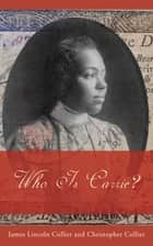 Who Is Carrie? ebook by James Lincoln Collier, Christopher Collier