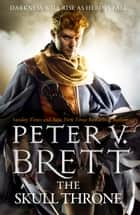 The Skull Throne (The Demon Cycle, Book 4) ekitaplar by Peter V. Brett