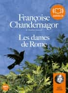 Les dames de Rome audiobook by Françoise Chandernagor
