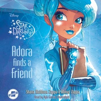Adora Finds a Friend audiobook by Shana Muldoon Zappa,Ahmet Zappa