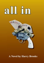 ALL IN ebook by Harry Brooks