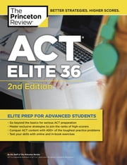 ACT Elite 36, 2nd Edition ebook by Princeton Review