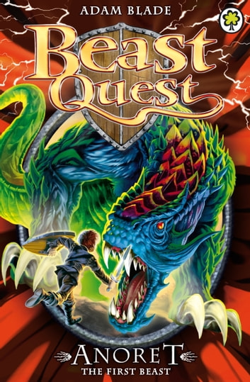 Beast Quest: Anoret the First Beast - Special 12 ebook by Adam Blade