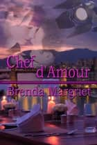 Chef d'Amour ebook by Brenda Margriet
