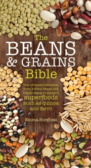 The Beans & Grains Bible ebook by Emma Borghesi
