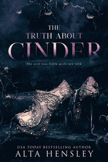 The Truth About Cinder ebook by Alta Hensley
