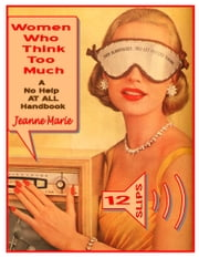 Women Who Think Too Much ebook by Jeanne Marie