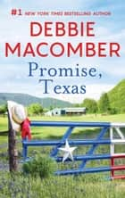 Promise, Texas - A Bestselling Western Romance ebook by Debbie Macomber