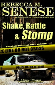 Shake, Rattle & Stomp: A Tiffany Waters Paranormal Mystery ebook by Rebecca M. Senese