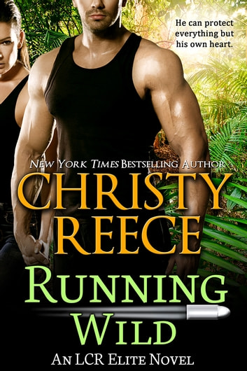 Running Wild - An LCR Elite Novel ebook by Christy Reece