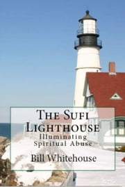 The Sufi Lighthouse ebook by Bill Whitehouse