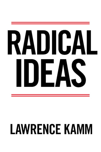 Radical Ideas ebook by Lawrence Kamm