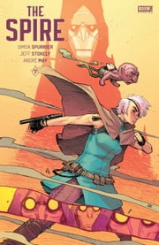The Spire #7 ebook by Simon Spurrier,Jeff Stokely