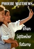 When September Returns - A Rain City Romance ebook by Phoebe Matthews